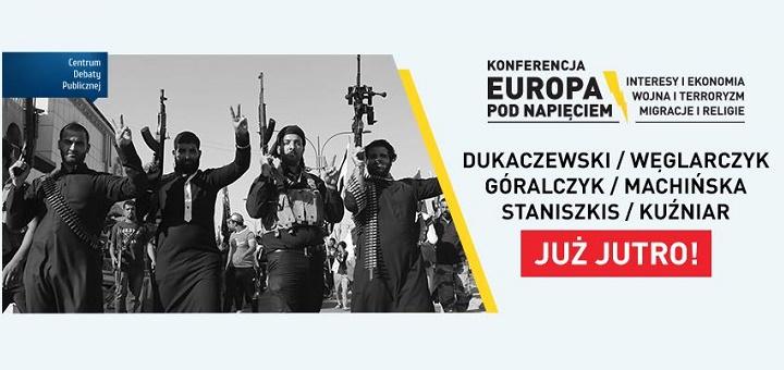 """IX Ogólnopolska Konferencja Naukowa Centrum Europejskiego UW """"Europa pod napięciem - Interesy i ekonomia - Wojna i terroryzm - Migracje i religie"""""""