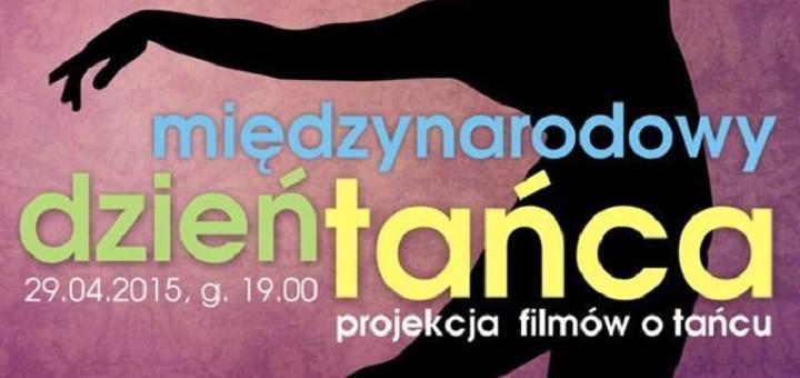 Międzynarodowy dzień tańca - pokaz filmów o tańcu