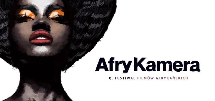 """10. edycja Festiwalu Filmów Afrykańskich """"AfryKamera"""""""