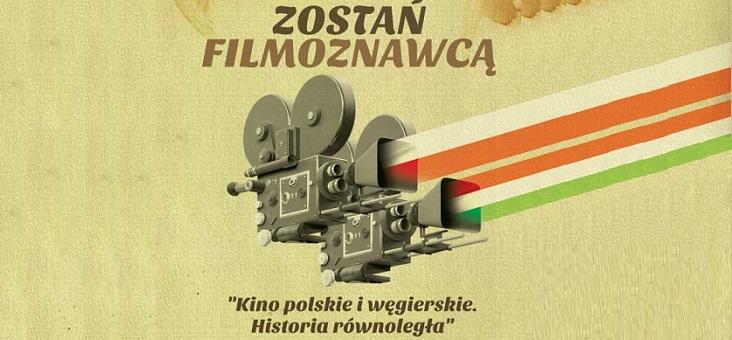 """ZOSTAŃ FILMOZNAWCĄ: """"Kino polskie i węgierskie. Historia równoległa"""""""