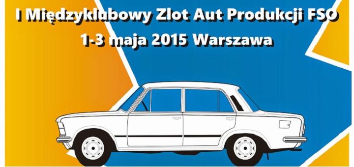 I Międzyklubowy Zlot Pojazdów Produkcji FSO