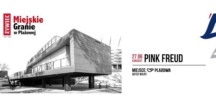 Żywiec Miejskie Granie: Pink Freud