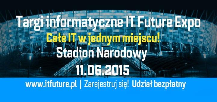 IT Future Expo 2015 na Stadionie Narodowym