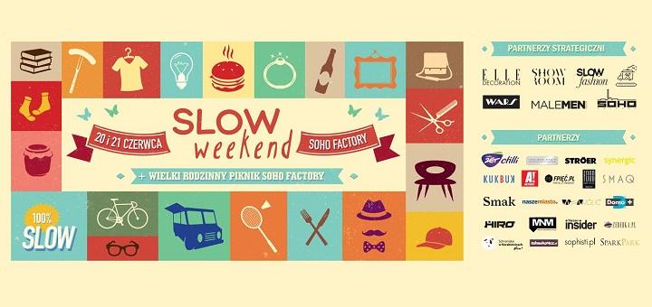 SLOW WEEKEND #2 #Lato + Wielki Rodzinny Piknik Soho Factory