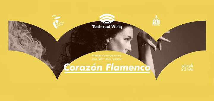 Teatr nad Wisłą - Magda Navarrete music & Teatr Tańca Salome - CORAZON FLAMENCO