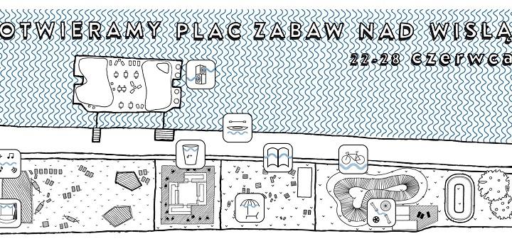 Otwieramy Plac Zabaw nad Wisłą