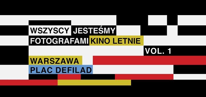Kino Letnie vol. 1 Warszawa - Wszyscy Jesteśmy Fotografami