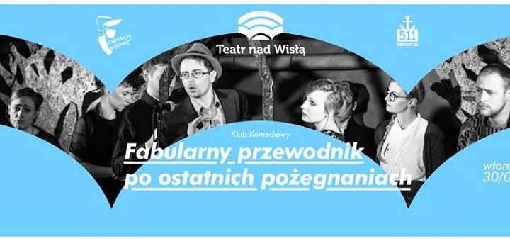 Teatr nad Wisłą - Klub Komediowy. Fabularny Przewodnik po Ostatnich Pożegnaniach