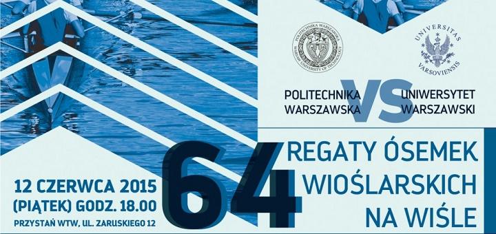 64 Regaty Ósemek Wioślarskich na Wiśle PW vs. UW