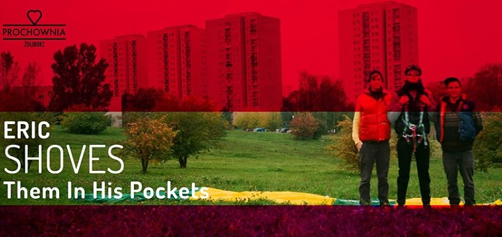 Eric Shoves Them In His Pockets - Prochownia Żoliborz