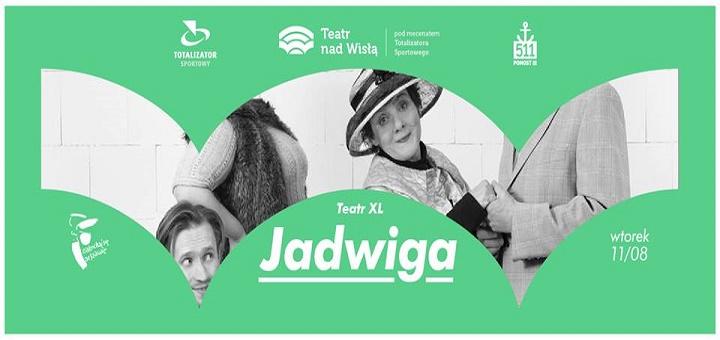 """Teatr XL """"Jadwiga"""" - Teatr nad Wisłą"""
