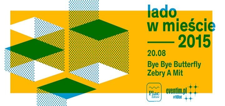 Lado w Mieście 2015 VOL. 8 - Bye Bye Butterfly, Zebry a Mit