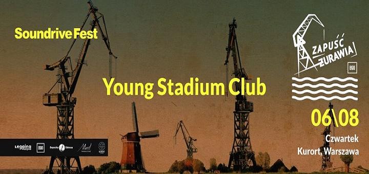 YOUNG STADIUM CLUB - Zapuść Żurawia na Soundrive Fest