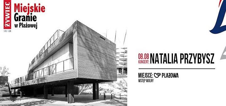 Żywiec Miejskie Granie: Natalia Przybysz