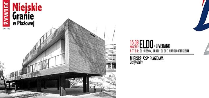 Żywiec Miejskie Granie: Eldo + Liveband