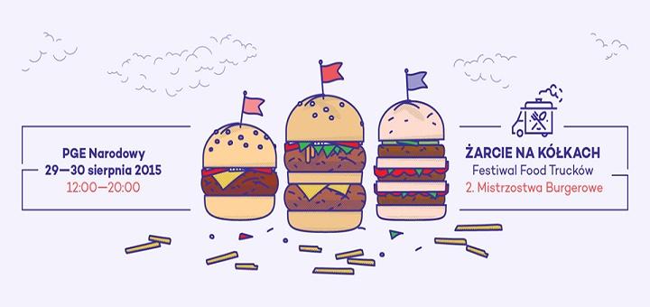 ŻARCIE NA KÓŁKACH: Festiwal Food Trucków i 2.Mistrzostwa Burgerowe @PGE Narodowy, Błonia