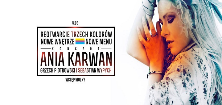 Trzy Kolory w całkowicie nowej odsłonie - degustacja nowego menu i koncert Ani Karwan