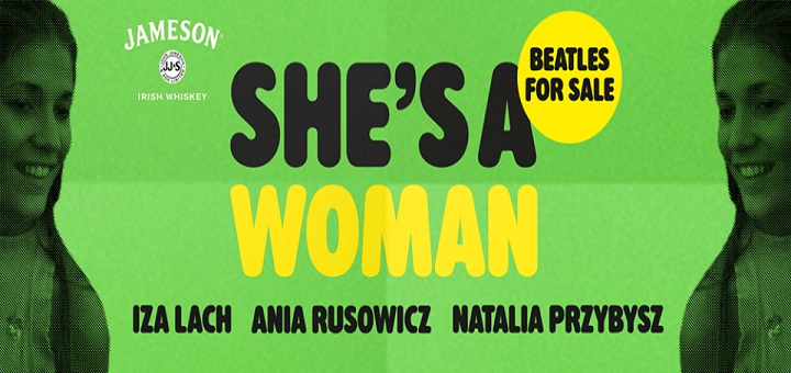 SHE'S A WOMAN vol. 2: Beatles For Sale feat. Iza Lach, Natalia Przybysz i Ania Rusowicz