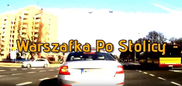 Warszafka Po Stolicy - czyli grzechy warszawskich kierowców