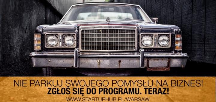 Ostatnie dni żeby się zgłosić do Startup Hub Warsaw