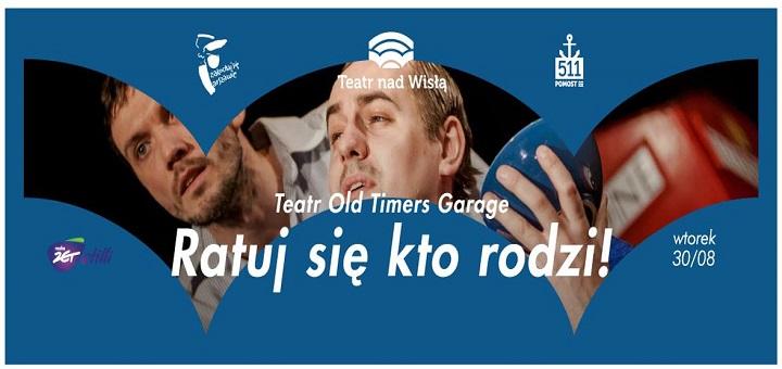 """TEATR NAD WISŁĄ // Teatr Old Timers Garage """"Ratuj się kto rodzi!"""""""