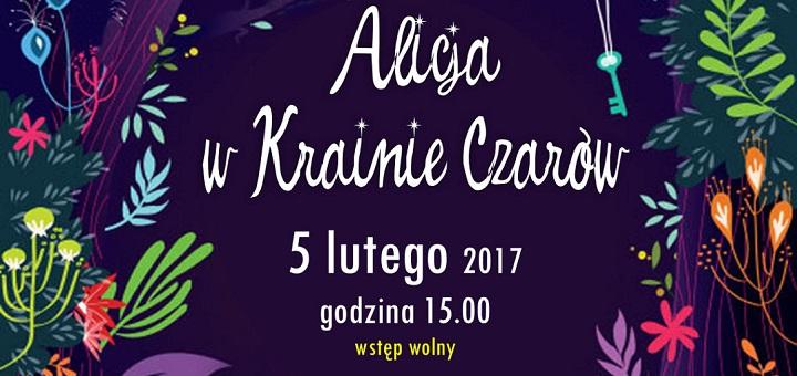 """Musical """"Alicja w Krainie Czarów"""""""