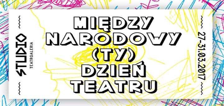 Międzynarodowy (ty)Dzień Teatru w STUDIO teatrgaleria