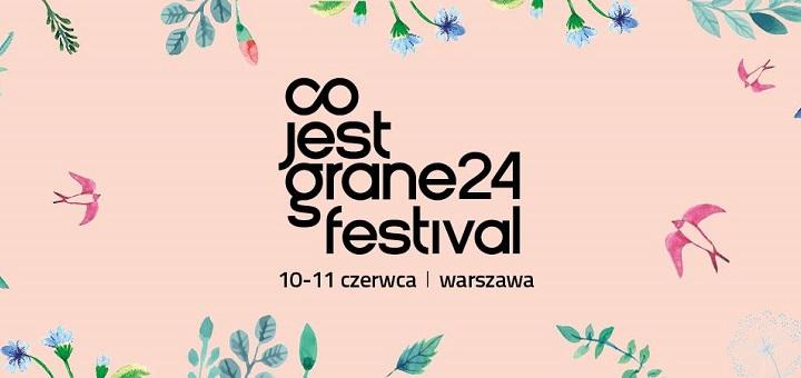 Co Jest Grane 24 Festival 2017