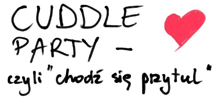 """Cuddle Party czyli """"Chodź się przytul!"""""""