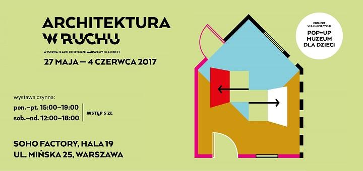 """Demolka kontrolowana, czyli wystawa dla dzieci """"Architektura w ruchu"""" w Soho Factory"""