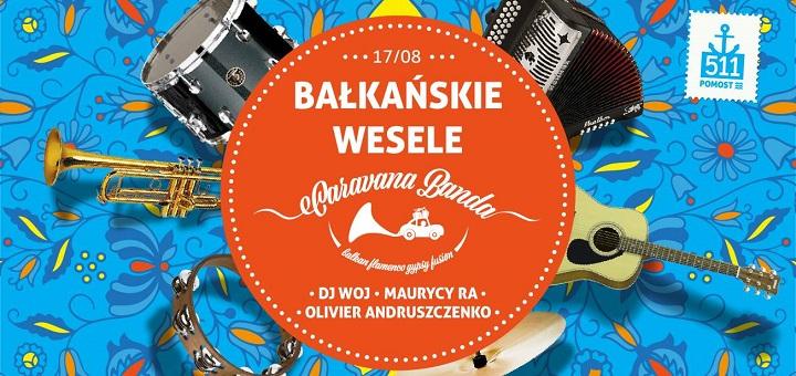Bałkańskie Wesele i koncert Caravana Banda