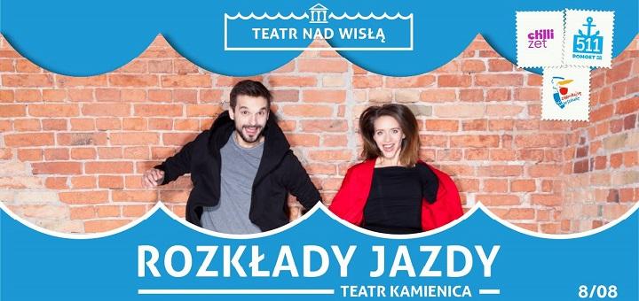 """Teatr nad Wisłą: """"Rozkłady jazdy"""" Teatr Kamienica"""