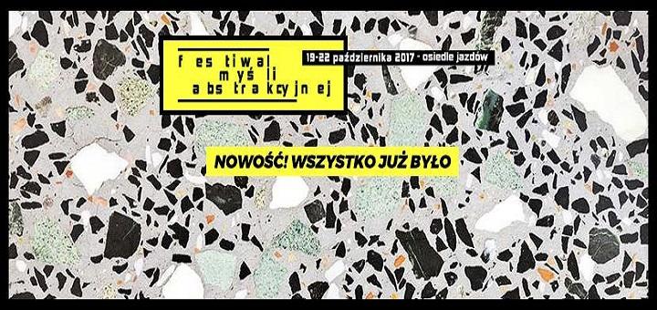 2. Festiwal Myśli Abstrakcyjnej Nowość! Wszystko już było