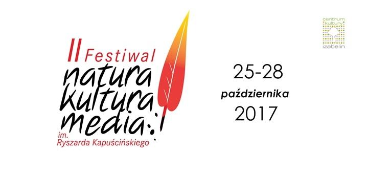 "II Festiwal ""Natura - Kultura - Media"" im. Ryszarda Kapuścińskiego"