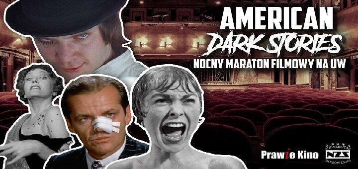 American Dark Stories Nocny Maraton Filmowy na UW