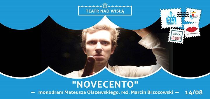 Teatr nad Wisłą Novecento monodram Mateusza Olszewskiego