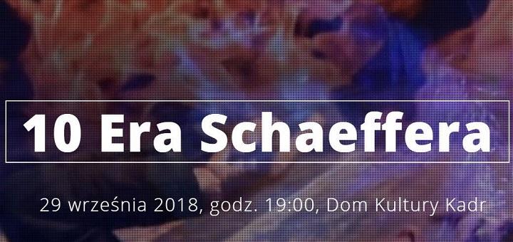 """10. Festiwal """"Era Schaeffera"""""""